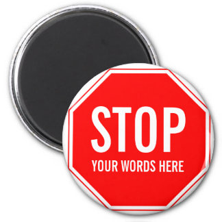 Custom Stop Sign (add your own text) 6 Cm Round Magnet