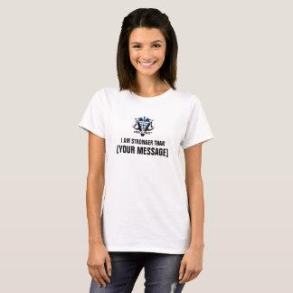 Custom Stronger Than Message T-Shirt