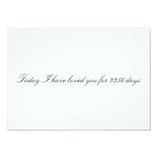 "Custom ""Today I have loved you for # days"" card 13 Cm X 18 Cm Invitation Card"