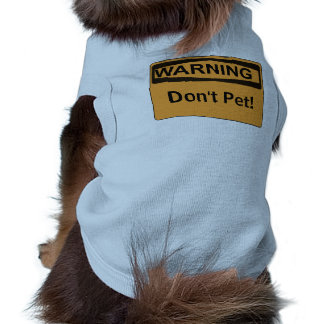 Custom Warning Sign Message Dont Pet Sleeveless Dog Shirt