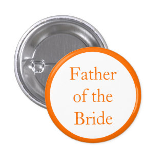 Custom Wedding Father of the Bride Pinback Buttons Buttons