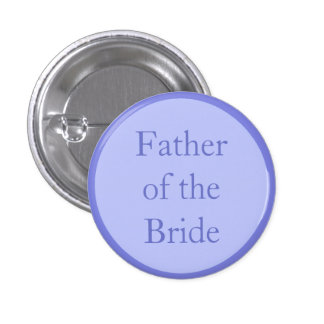 Custom Wedding Father of the Bride Pinback Buttons Pins