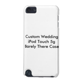 Custom Wedding iPod Touch 5g  Barely There Case