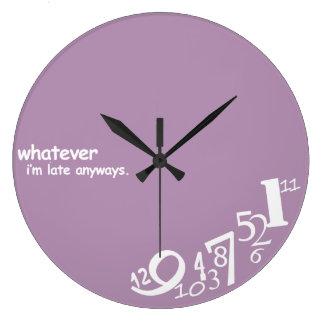 Custom Whatever I'm Late Anyways Large Clock
