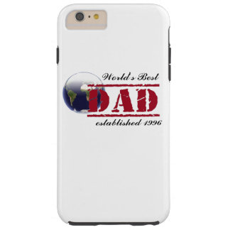Custom World's Best Dad Phone Case Tough iPhone 6 Plus Case