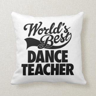 Custom World's Best Dance Teacher Novelty Throw Pillow