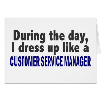 Customer Service Manager During The Day Greeting Card