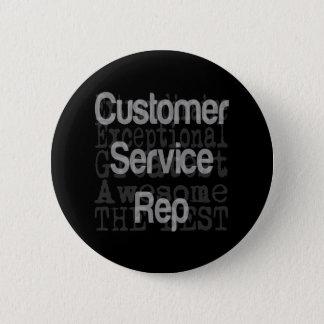 Customer Service Rep Extraordinaire 6 Cm Round Badge