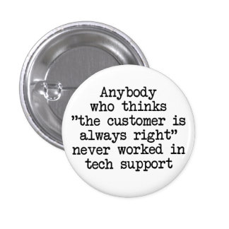Customers Are Wrong 3 Cm Round Badge