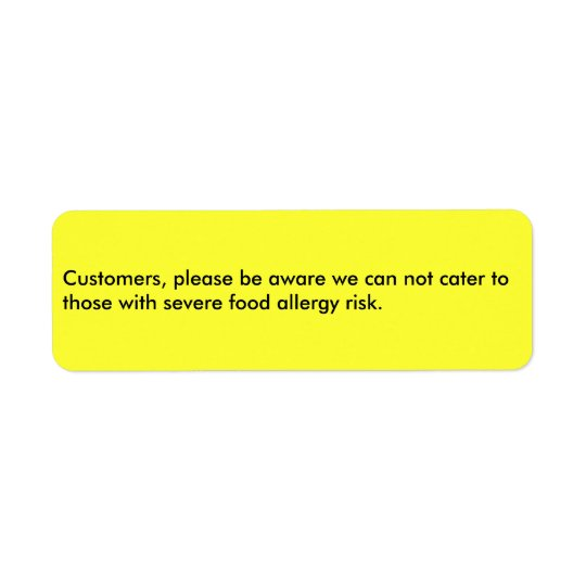 Customers, please be aware we can not cater to ... return address label