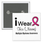 Customisable I Wear a Multiple Myeloma Ribbon Pinback Buttons
