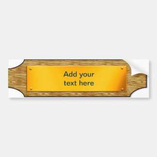 Customisable  Sign - Wood / Gold Metal Plaque Bumper Sticker