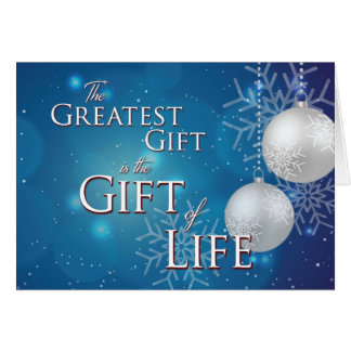 Customisable The Greatest Gift is the Gift of Life Card