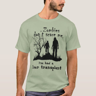 "Customisable ""Zombies don't scare me......"" T-Shirt"
