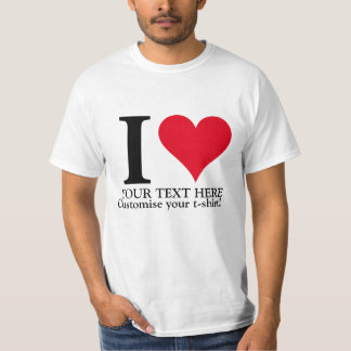 CUSTOMISE YOUR LOVE! SHIRT