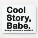 Customise Your Own: Cool Story Bro/Babe Mouse Pads
