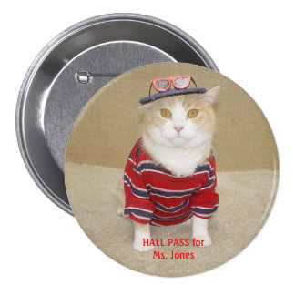Customizable Funny Cat Hall Pass 7.5 Cm Round Badge