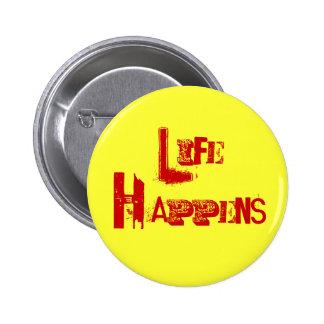 "Customizable ""Life Happens"" Pinback Buttons"