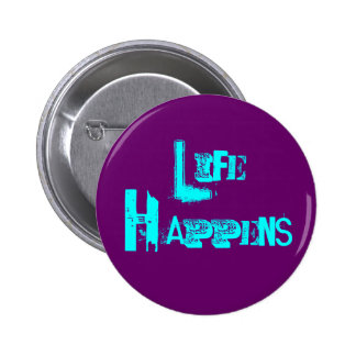 "Customizable ""Life Happens"" Pins"