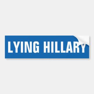 Customizable LYING HILLARY Bumper Sticker