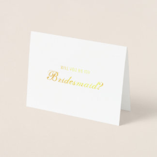 Customizable Will You Be My Bridesmaid? Foil Card