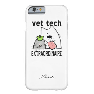 Customize Fun Vet Tech Extraordinaire Barely There iPhone 6 Case