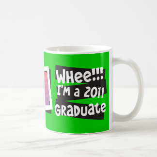 Customize! Whee!!! I'm a 2011 Graduate Coffee Mugs