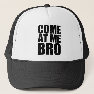 Customize your Come At Me Bro Trucker Hat
