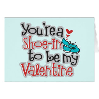 """Customize - You're a """"Shoe""""-in to be my Valentine Card"""