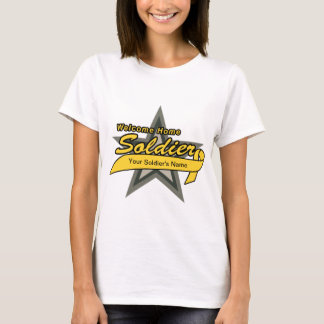 Customizeable Welcome Home Soldier T-Shirt