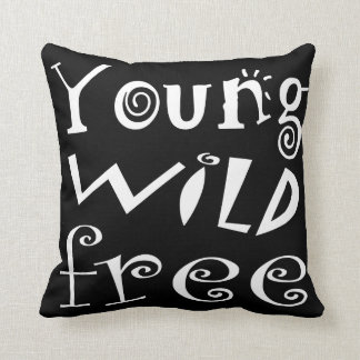 """Customizeable """"Young Wild Free"""" Typography Quote Pillows"""