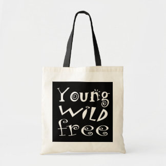 """Customizeable """"Young Wild Free"""" Typography Quote Bags"""