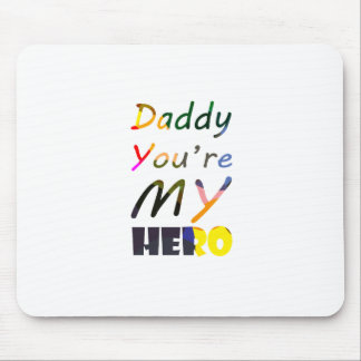 Customized Daddy You're My Hero Mouse Pad