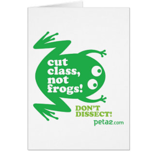 Cut Class, Not Frogs Card