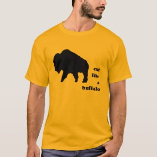 cut like a buffalo T-Shirt