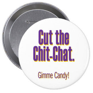 Cut the chit-chat – gimme candy buttons