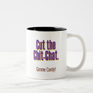 Cut the chit-chat – gimme candy mug
