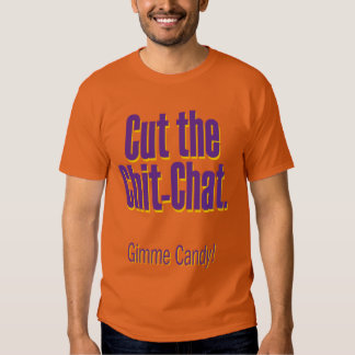 Cut the chit-chat – gimme candy shirts