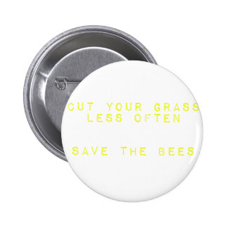 Cut the Grass Less Often. Save the Bees. 6 Cm Round Badge