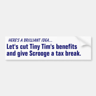 Cut Tiny Tim's benefits... Bumper Sticker