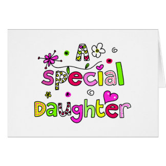 Cute A Special Daughter Greeting Text Expression Card
