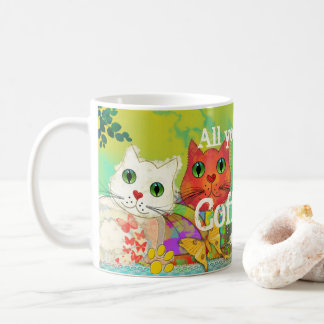 Cute All You Need Is Coffee and Cats Mug