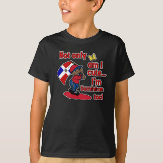 Cute and Dominican too T-Shirt