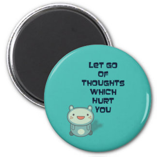 Cute and Inspirational Encouraging Quote 6 Cm Round Magnet