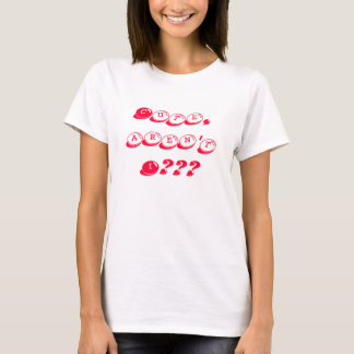 Cute, aren't I??? T-Shirt