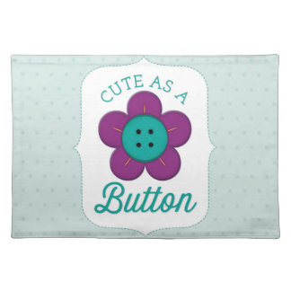Cute As A Button! Placemat