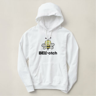 cute baby bee tote, BEE-otch Embroidered Hooded Sweatshirt