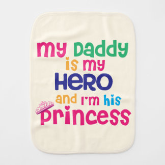 Cute baby quote Hero daddy and princess daughter Baby Burp Cloths
