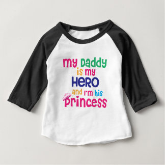 Cute baby quote Hero daddy and princess daughter Baby T-Shirt