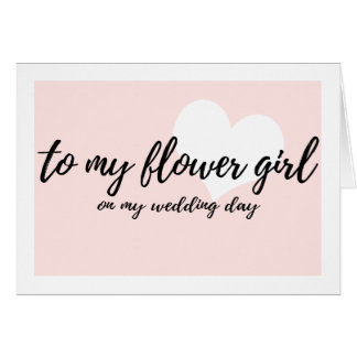 "Cute Blush ""to my flower girl on my wedding day"" Card"